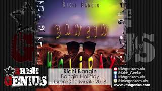 Richi Bangin - Bangin Holiday - September 2018
