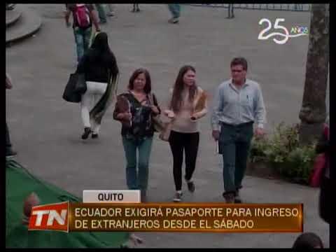Ecuador exigirá pasaporte para ingreso de extranjeros desde el sábado
