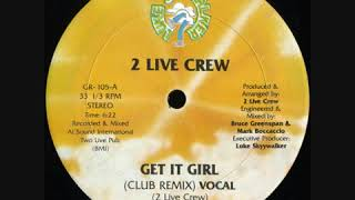 2 Live Crew - Get It Girl (Remix)(Luke Skywalker Records 1987)