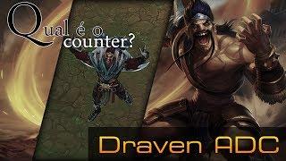Qual é o Counter? - Draven ADC