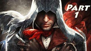 Assassin's Creed Unity Gameplay Walkthrough Part 1- Arno (XBOX ONE Gameplay)
