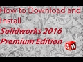 How to download and install Solidworks 2016 PREMIUM EDITION