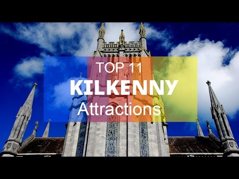Top 11. Best Tourist Attractions in Kilkenny - Ireland