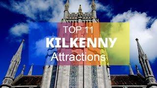 Top 11. Best Tourist Attractions in Kilkenny - Ireland