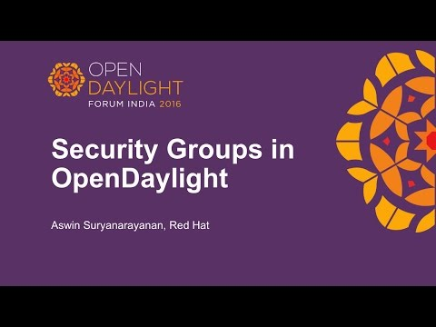 Security Groups in OpenDaylight by Aswin Suryanarayanan, Red