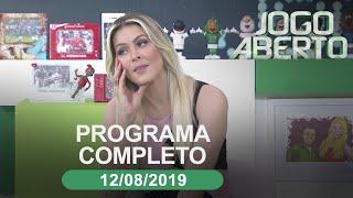 Jogo Aberto - 12/08/2019 - Programa Completo