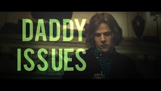 lex luthor || daddy issues