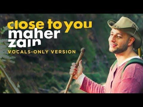 Maher Zain - Close To You (Vocals Only) | ماهر زين | بدون موسيقى | Audio