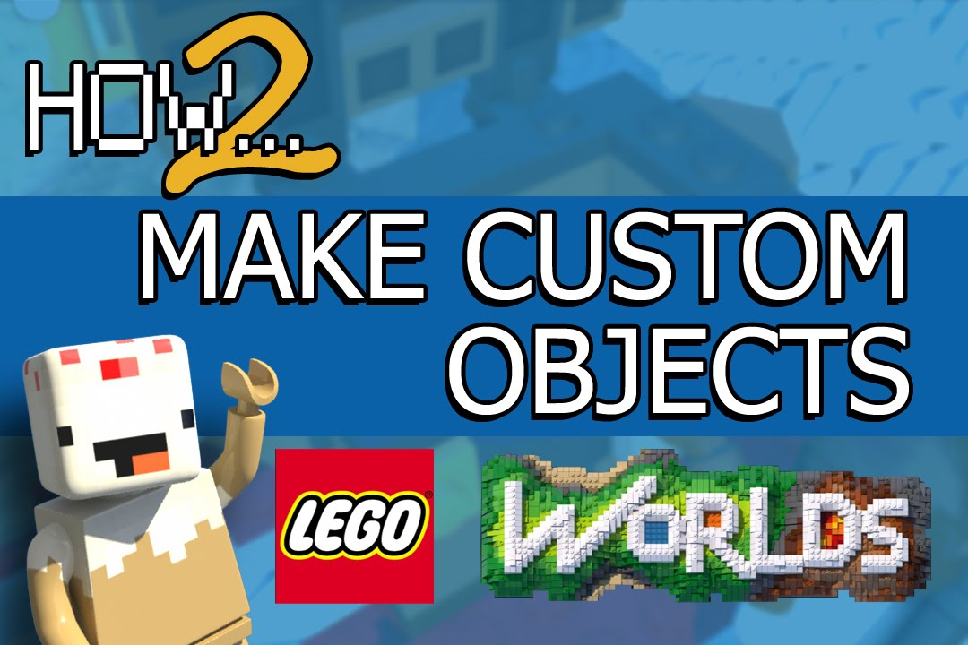 LEGO Worlds Guide: How to Bring Custom Models into LEGO Worlds ...