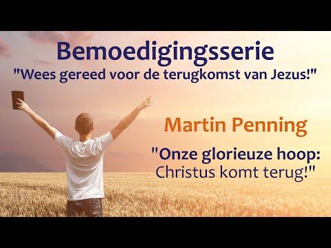 1 Thessalonicenzen |  Video 4/5 | Onze glorieuze hoop: Christus komt terug! | Martin Penning