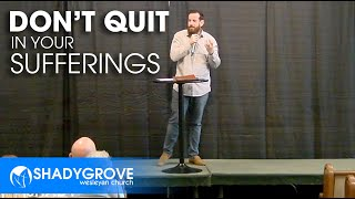 Don't Quit In Your Sufferings | Kevin McDonald