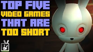 Top Five Video Games That Are Too Short