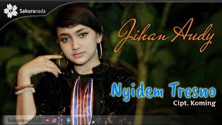 Download lagu Jihan Audy Nyidem Tresno MP3