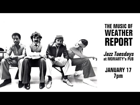 Jazz Tuesdays Tribute to the Music of Weather Report (1/17/17)