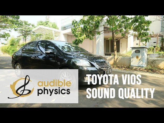 Audible Physics : Toyota Vios - Sound Quality by Revealing Sound