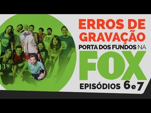 Erros de Gravação – FOX 06 e 07
