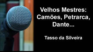 Baixar Tasso da Silveira - Velhos Mestres: Camões, Petrarca, Dante...