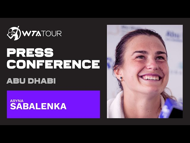 Aryna Sabalenka   2021 Abu Dhabi Final Press Conference