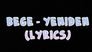 BEGE - YENİDEN (Sözleri - Lyrics) Resimi
