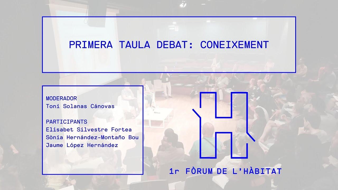 Resum de la primera taula #1rFòrumdelHàbitat: CONEIXEMENT