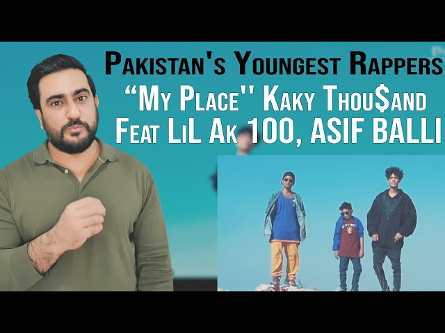 My Place - Kaky Thou$and , Feat LiL Ak 💯, ASIF BALLI | Pakistan's Youngest Rappers | Reaction