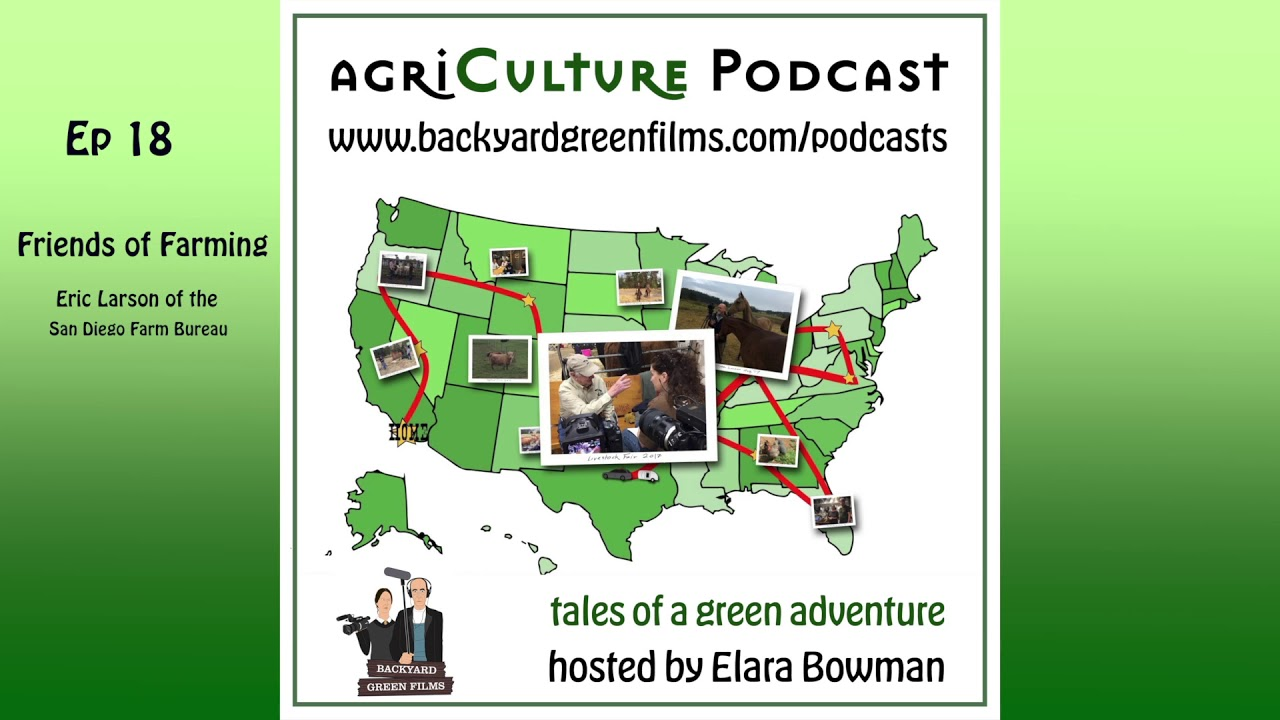 Agri Culture Podcast Ep18 Friends Of Farming Eric Larson Of The San Diego Farm Bureau Youtube