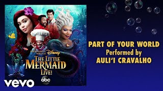 """Auli'i Cravalho - Part of Your World (From """"The Little Mermaid Live!""""/Audio Only)"""