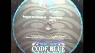Code Blue - Trippin