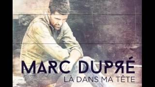 Marc Dupré - Là dans ma tête
