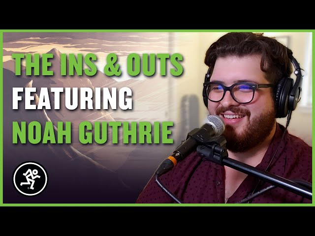 Noah Guthrie - The Ins & Outs With Mackie Episode 11