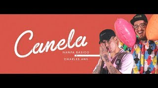 Nanpa Básico Ft. Charles Ans - Canela (video oficial)