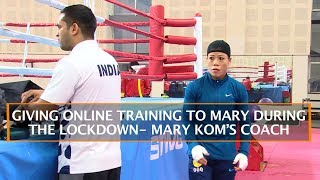 GIVING ONLINE TRAINING TO MARY DURING THE LOCKDOWN- MARY KOM'S COACH