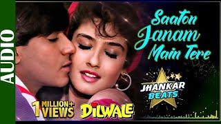 Saaton Janam Main Tere - JHANKAR BEATS   Dilwale   Ajay Devgan, Raveena Tandon   90's Romantic Songs