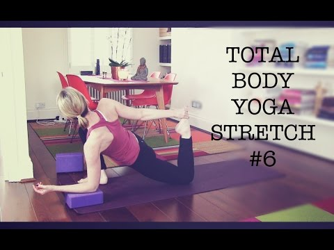 25 min Total Body Yoga Stretch #6   post-workout, open hips, upper body