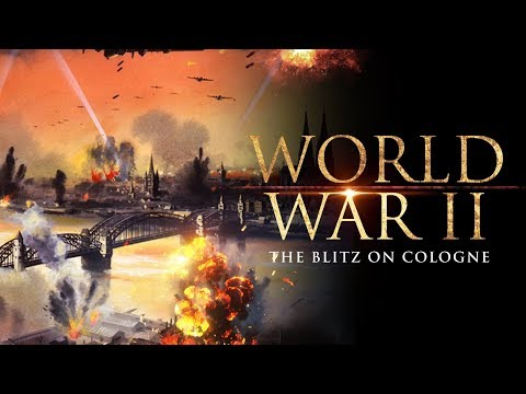 The Second World War: The Blitz on Cologne