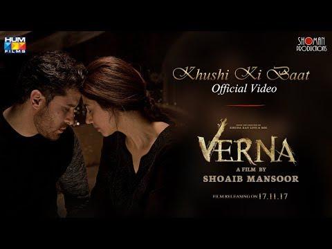Khushi Ki Baat   Verna Official Video Song   Mahira Khan   Shoaib Mansoor's Movie