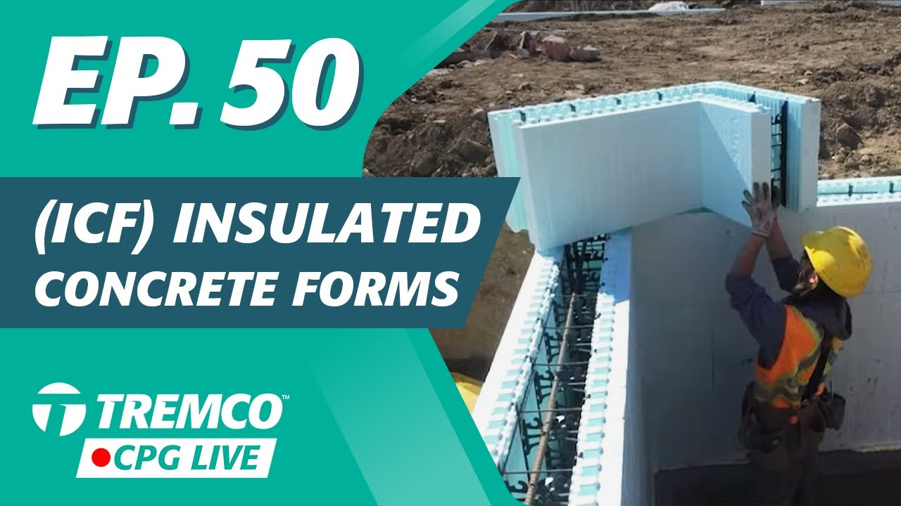 Tremco CPG Live: Time Saving Technologies - Insulated Concrete Forms (EP 50)