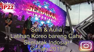 Selfi & Aulia Latihan Koreo Bareng Cahu Semarak Indosiar Cimahi 2019