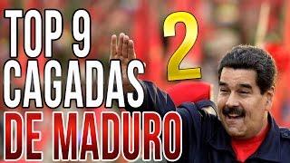 TOP 9 CAGADAS EPICAS DE MADURO 2