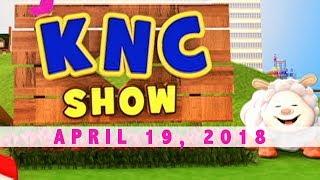 KNC Show  (April 19, 2018)