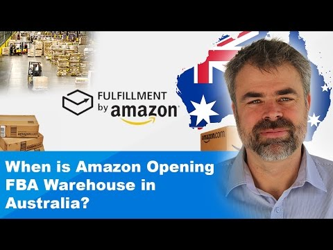 When is Amazon Opening FBA Warehouse in Australia?