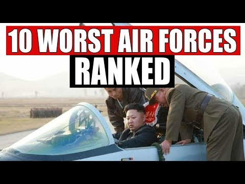 10 Worst Air Forces In The World