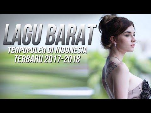 Lagu Barat Terbaru 2017 - 2018 [Popular Songs Playlist Colection] Terpopuler Saat Ini Di Indonesia