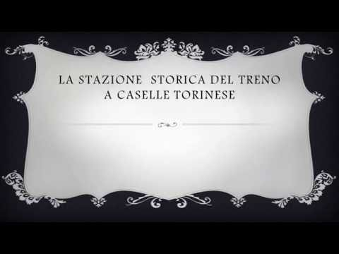 LA STAZIONE STORICA DI CASELLE TORINESE