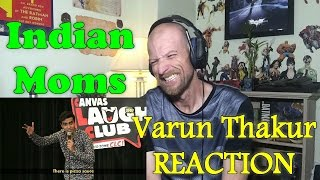 Indian Moms | Stand-Up Comedy | Varun Thakur | SNG | Reaction