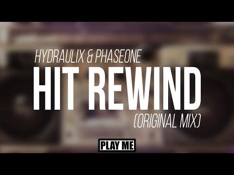 Hydraulix & PhaseOne - Hit Rewind (Original Mix)