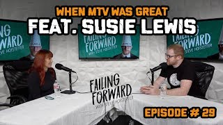 When MTV Was Great ft. Susie Lewis Failing Forward with Steve Hofstetter