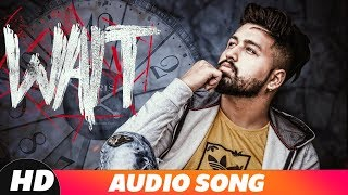 Wait | Audio Song | Hazy | Latest Punjabi Songs 2018 | Speed Records