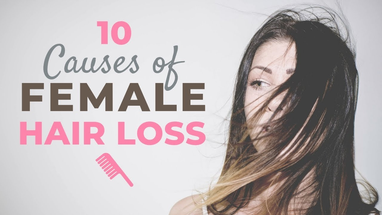 10 Causes Of Female Hair Loss