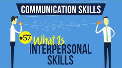 What Is Interpersonal Skills - Interpersonal Communication Skills - Communication Skills